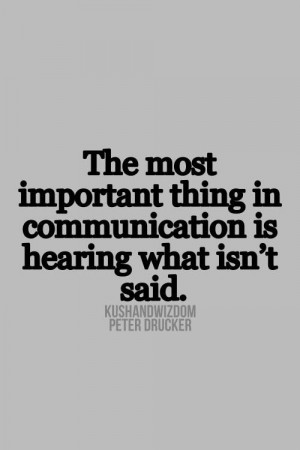Peter drucker, quotes, sayings, communication, said, hearing