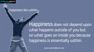 Happiness Hd-wallpapers -Happiness lies within — Happiness does not ...