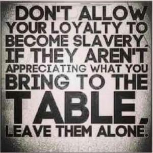 Loyalty. Slavery.