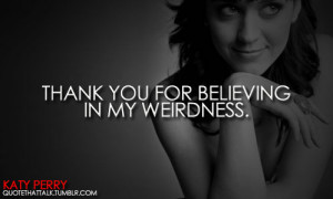 Katy Perry Quotes on Weird Katy Perry Inspiration Beautiful Dream ...