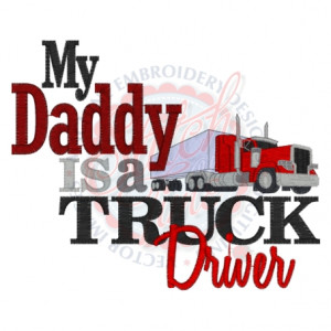 Sayings (4287) Daddy Truck Driver 5x7