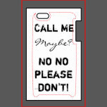 Funny Quote Phone Case : Call Me Maybe or Not Case For iPhone 5
