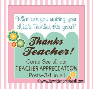 Lots Of Teacher Appreciation Gift Ideas HERE {34 posts}