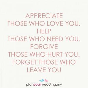 _appreciate_those_who_love_you_help_those_who_need_you_forgive_those ...