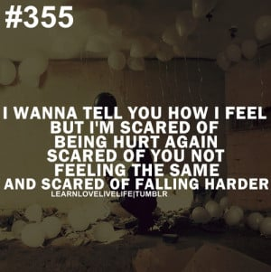 Wanna Tell You How I Feel But I'm Scared ~ Fear Quote