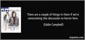 Eddie Campbell Quote