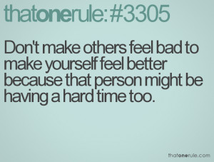 make others feel bad to make yourself feel better because that person ...