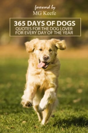 365 Days of Dogs: Quotes for the Dog Lover for every day of the year ...
