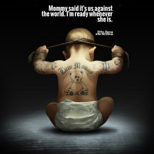 Quotes Picture: mommy said it's us against the world i'm ready ...