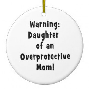 daughter of overprotective mom black.png ornaments