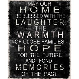 May our home be blessed with laughter, the warmth of close families ...
