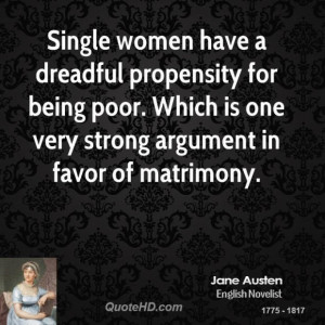 Jane austen women quotes single women have a dreadful propensity for
