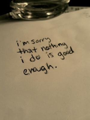 Im Not Good Enough Im sorry im not good enough