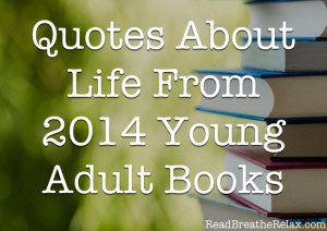 quotes about life from 2014 young adult books