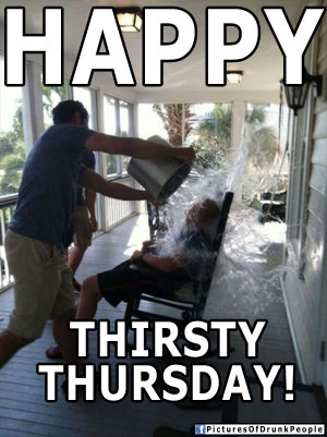 Happy Thirsty Thursday | Drunk People Memes | Pictures Of Drunk People