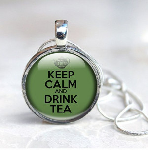 Green Necklace Keep calm and drink tea quote glass by GlassCharmed, £ ...