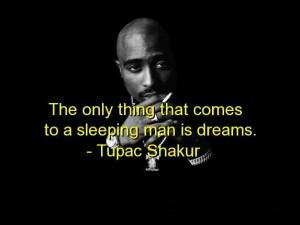 Tupac shakur quotes sayings dreams sleeping best