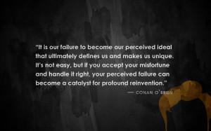 ... Conan O'Brien. motivational inspirational love life quotes sayings