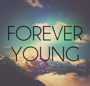 Forever young life quote 2