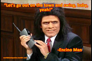 Encino Man Quotes