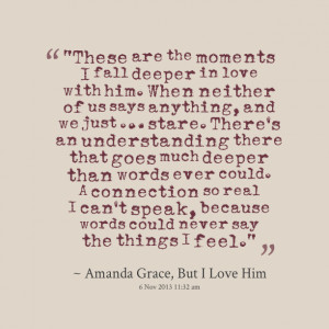 """Quotes Picture: """"these are the moments i fall deeper in love with ..."""