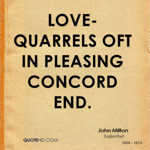 Love-quarrels oft in pleasing concord end.
