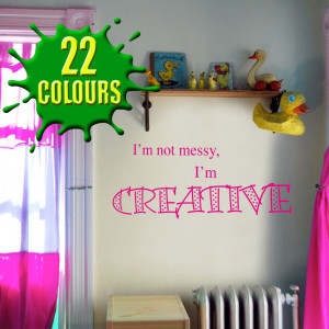 not messy I'm creative quote next to window wall art decal vinyl ...