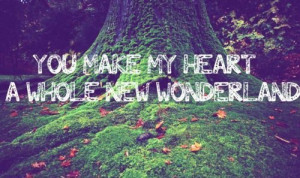 Wonderland, love, quotes, cheesy