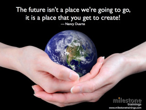 The future isn't a place we're going to go,