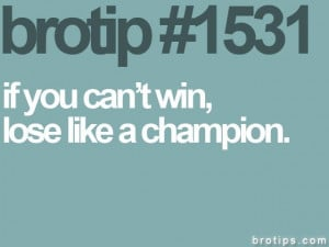 ... if you can't win, congratulate the winners and don't be a sore loser