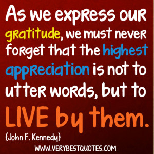 ThanksGiving Quotes As we express our gratitude, we must never forget ...