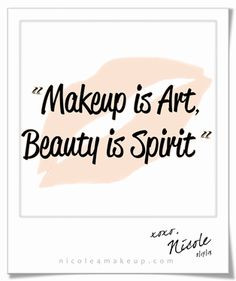 Tumblr Makeup Quotes Makeup is art, beauty is
