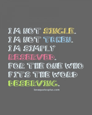 not single I'm not taken love quotes