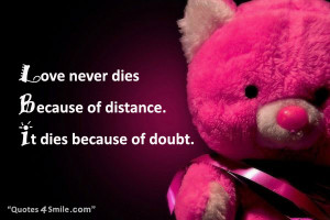 Love never dies because of distance. It dies because of doubt.