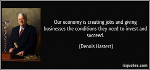 is creating jobs and giving businesses the conditions they need ...
