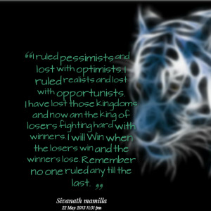 Quotes Picture: i ruled pessimists and lost with optimists i ruled ...