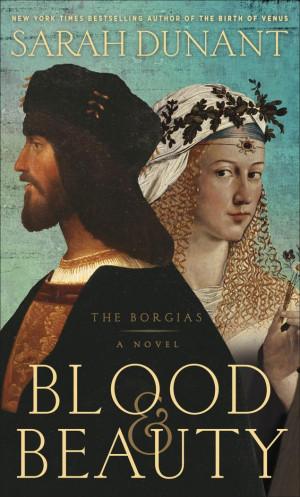 """: The Borgias,"""" by Sarah Dunant, centers on Cardinal Rodrigo Borgia ..."""