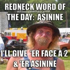 redneck word of the day shared publicly 2014 05 07