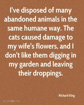 ve disposed of many abandoned animals in the same humane way. The cats ...