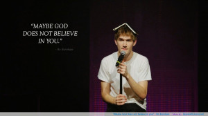 Bo Burnham motivational inspirational love life quotes sayings ...