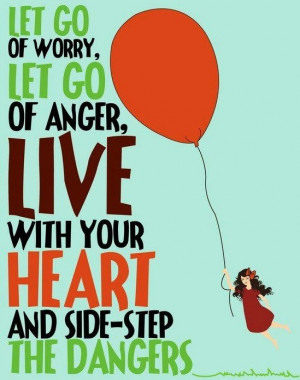 Let go and live with your heart quote