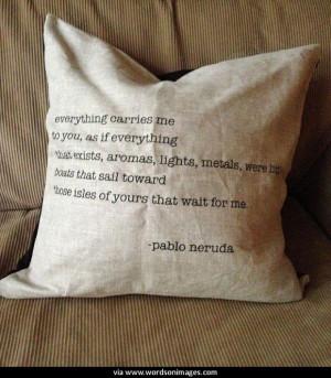 Quotes by pablo neruda