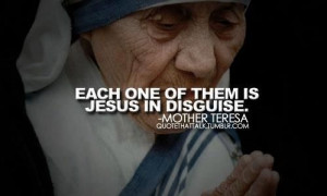 Blessed Mother Teresa. This is the need for a particular strength ...