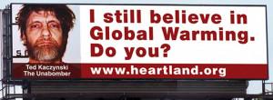 Unabomber global warming billboard taken down by Heartland Institute