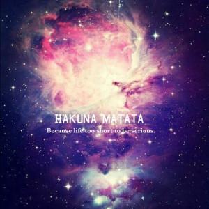 ... , galaxy, hakuna matata, life, lion king, quote, quotes, universe