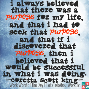 ... that I would be successful in what I was doing. –Coretta Scott King