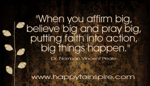 ... faith into action, big things happen.