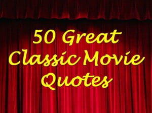 Classic Film and TV Cafe: 50 Great Classic Movie Quotes (Not on ...