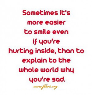 ... More Easier to Smile Even If You're Hurting Inside ~ Flirt Quote