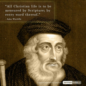 John Wycliffe Quotes John wycliffe quote
